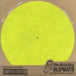 DR. SUZUKI SLIPMATS MIX EDITION [TENNIS BALL YELLOW]